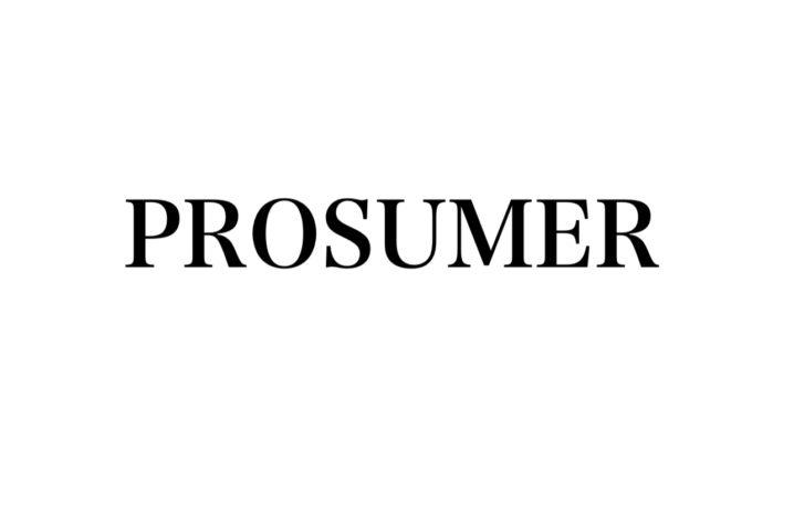 PROSUMER(プロシューマー)